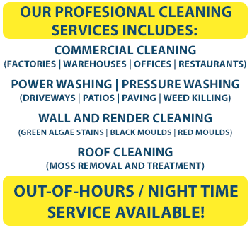 Our professional power washing and cleaning services includes: 1. COMMERCIAL CLEANING for FACTORIES, WAREHOUSES, OFFICES and RESTAURANTS. 2. POWER WASHING and PRESSURE WASHING for DRIVEWAYS, PATIOS, PAVING and WEED KILLING. 3. WINDOW CLEANING for WINDOWS, GUTTERS, ROOFS and CONSERVATORIES. 4. CHIMNEY CLEANING for CHIMNEYS and STOVES. 5. Roof cleaning which includes both moss removal and treatment of your roof in Limerick. 6. Wall and Render Cleaning for Green Algae Stains, Black Moulds, Red Moulds. We also have an out-of-hours/ evening service available.